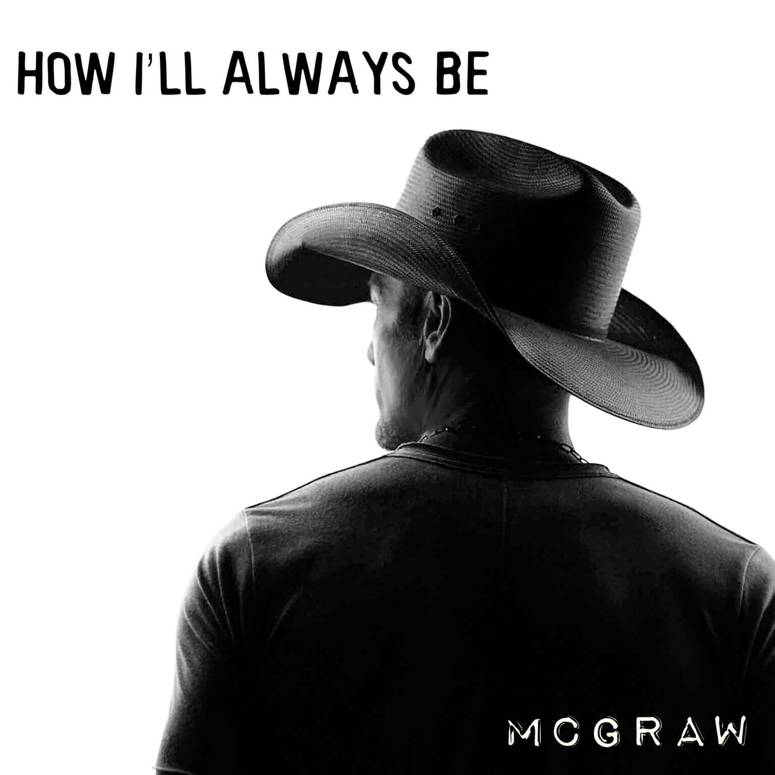 How Ill Always Be - Tim McGraw